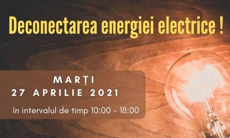 Deconectarea energiei electrice pe 27 aprilie