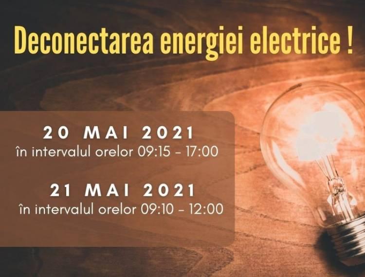 Deconectarea energiei electrice pe 20 și 21 mai!