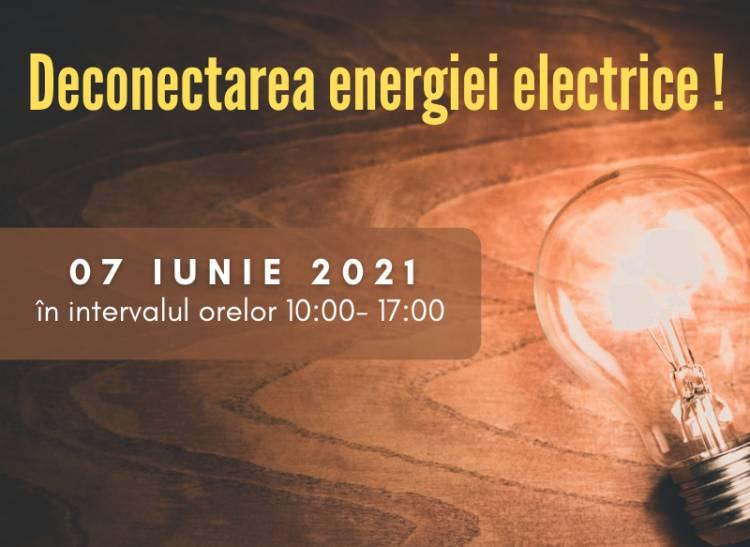 Deconectarea energiei electrice pe 07 iunie