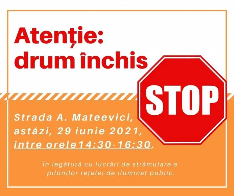 Acces restricționat pe strada A. Mateevici, în perimetrul străzilor Păcii și Unirii!