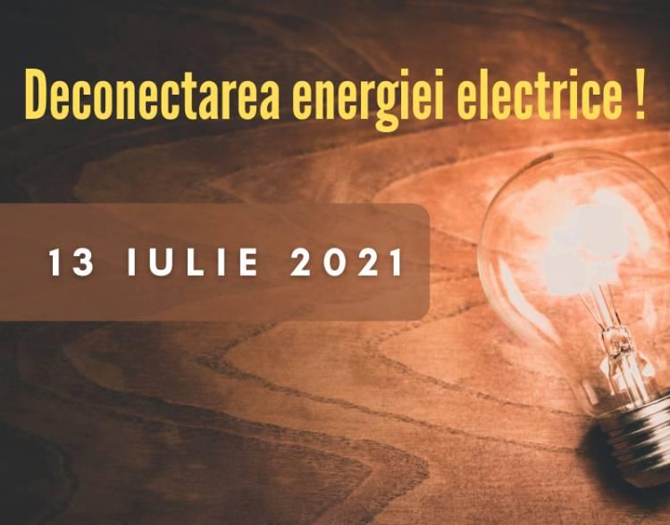 Deconectarea energiei electrice pe 13 iulie!