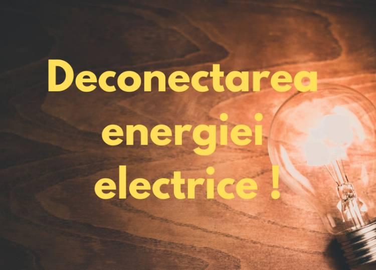 Deconectarea energiei electrice pe 15, 16 și 19 iulie!